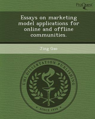 Proquest, Umi Dissertation Publishing Essays on Marketing Model Applications for Online and Offline Communities. by Gao, Jing [Paperback] at Sears.com
