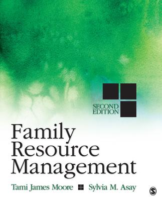 Family Resource Management By Moore, Tami J./ Asay, Sylvia M.